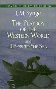 J.M. Synge, The Playboy of the Western World...